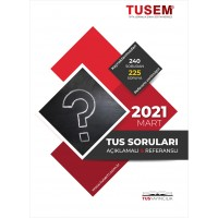 2021 Mart TUS Açıklamalı Soruları & Referanslı